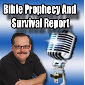 The Bible Prophecy And Survival Report